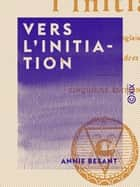 Vers l'initiation eBook by Annie Besant