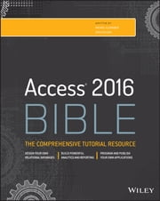 Access 2016 Bible ebook by Michael Alexander,Richard Kusleika