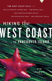Hiking the West Coast of Vancouver Island ebook by Leadem, Tim