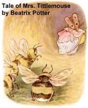The Tale of Mrs. Tittlemouse, Illustrated ebook by Potter,Beatrix