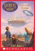 The Secrets of Droon #4: City in the Clouds ebook by Tony Abbott, Tim Jessell