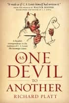 As One Devil to Another ebook by Richard Platt,Walter Hooper