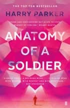 Anatomy of a Soldier ebook by Harry Parker