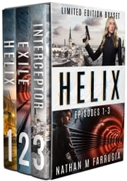Helix: Limited Edition Boxset (Episodes 1-3) ebook by Nathan M Farrugia