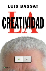 La creatividad ebook by Luis Bassat