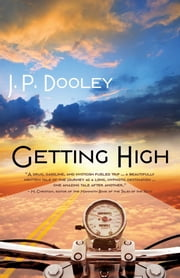 GETTING HIGH - A Novel of the 1960s ebook by J. P. Dooley