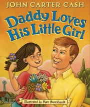 Daddy Loves His Little Girl ebook by Marc Burckhardt,John  Carter Cash