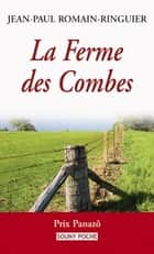 La Ferme des Combes - Un roman de terroir bouleversant ebook by Jean-Paul Romain-Ringuier