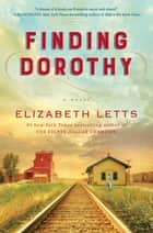 Finding Dorothy - A Novel eBook by Elizabeth Letts