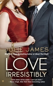 Love Irresistibly ebook by Julie James