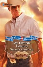 My Favorite Cowboy ebook by Shelley Galloway