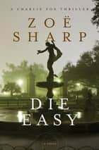 Die Easy ebook by Zoë Sharp