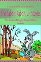 The Babbit Rabbit, Jr. Stories ebook by Carl Reader