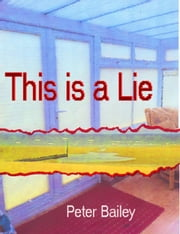 This is a lie ebook by Peter Bailey