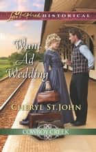 Want Ad Wedding (Mills & Boon Love Inspired Historical) (Cowboy Creek, Book 1) ebook by Cheryl St.John