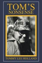 Tom's Nonsense ebook by Tommy Lee Holland