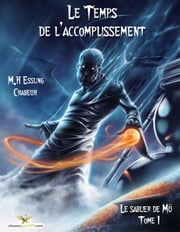 Le Temps de L'accomplissement - Le sablier de Mû, #1 ebook by Muriel Essling