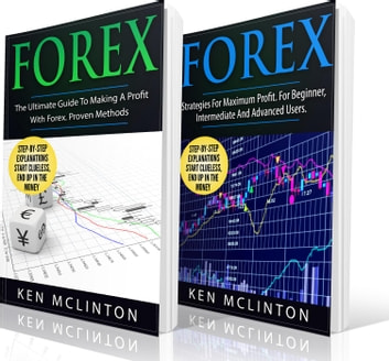 Forex Guide and Strategies - Trading, Investing, Forex, Options, Day Trading, #10 ebook by Ken McLinton