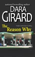 The Reason Why ebook by Dara Girard