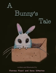 A Bunny's Tale ebook by Theresa Pisani
