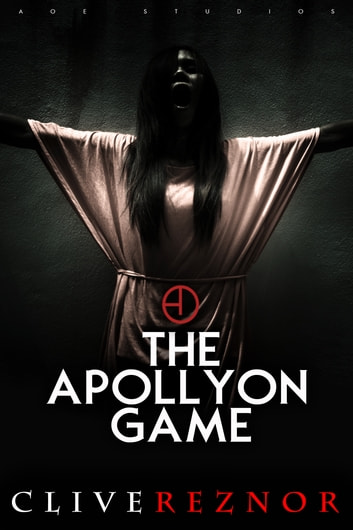 The Apollyon Game - Dare To Play The Demon's Game? ebook by Clive Reznor