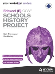 My Revision Notes Edexcel (B) GCSE Schools History Project ebook by Sally Thorne,Dan Hartley