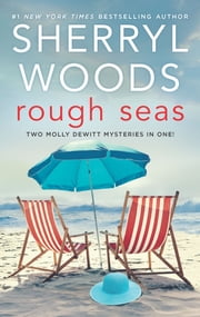 Rough Seas - Two Molly DeWitt Mysteries in One! ebook by Sherryl Woods