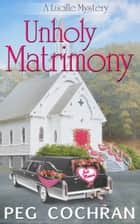 Unholy Matrimony ebook by Peg Cochran