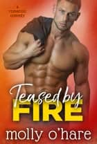 Teased by Fire ebook by