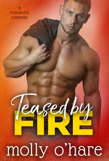 Teased by Fire ebook by Molly O'Hare