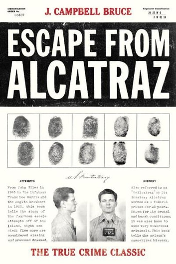 Escape from Alcatraz - The True Crime Classic ebook by J. Campbell Bruce