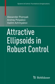 Attractive Ellipsoids in Robust Control ebook by Alexander Poznyak,Andrey Polyakov,Vadim Azhmyakov