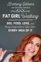 Fat Girl Walking ebook by Brittany Gibbons