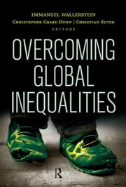 Overcoming Global Inequalities ebook by Immanuel Wallerstein,Christopher Chase-Dunn,Christian Suter