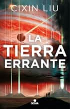 La tierra errante ebook by Cixin Liu