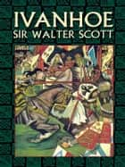 Ivanhoe ebook by Sir Walter Scott