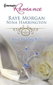 Royal Wedding Bells - The Prince's Forbidden Love\The Ordinary King ebook by Raye Morgan,Nina Harrington
