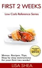 First 2 Weeks - Low Carb Reference eBook by Lisa Shea