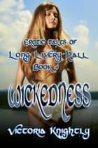 Wickedness ebook by Victoria Knightly