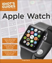 Idiot's Guides: Apple Watch ebook by Dwight Spivey