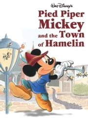 Pied Piper Mickey and the Town of Hamelin ebook by Disney Press