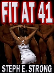 Fit at 41 ebook by Steph E. Strong