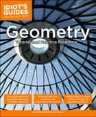 Idiot's Guides: Geometry ebook by Sonal Bhatt,Rebecca Dayton