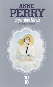 Bryanston Mews eBook by Anne PERRY, Florence BERTRAND