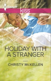 Holiday with a Stranger ebook by Christy McKellen