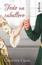 Todo un caballero (Familia Marston 5) ebooks by Christine Cross
