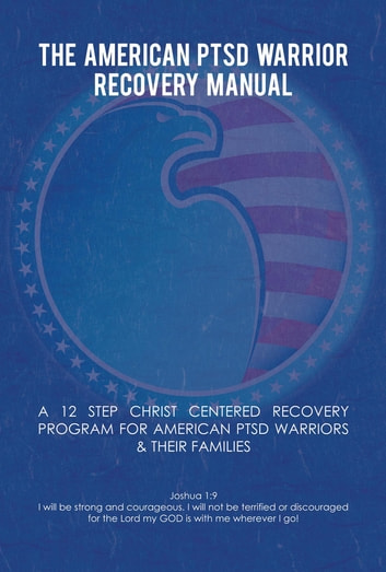 The American PTSD Warrior Recovery Manual ebook by PhD Jim Patrick