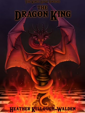 The Dragon King ebook by Heather Killough-Walden