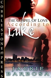According to Luke ebook by Jackie Barbosa