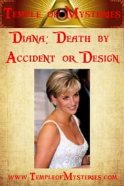 Diana: Death by Accident or Design? ebook by TempleofMysteries.com